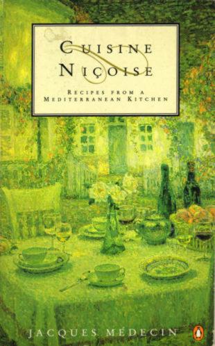 La Cuisine du Comté de Nice by Jacques Médecin