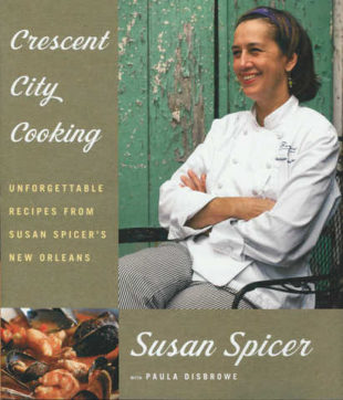 Crescent City Cooking: Refined Recipes from Susan Spicer