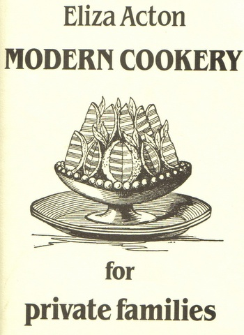 Eliza Acton - Modern Cookery