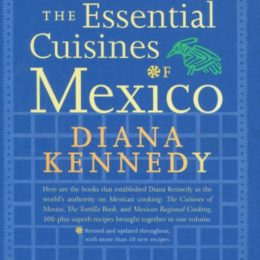 Diana Kennedy The Essential Cuisines of Mexico