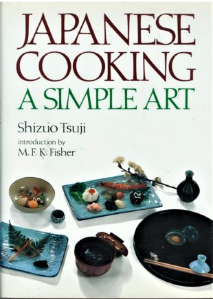 Japanese Cooking: A Simple Art by Shizuo Tsuji