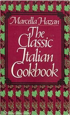 The Classic Italian Cookbook by Marcella Hazan
