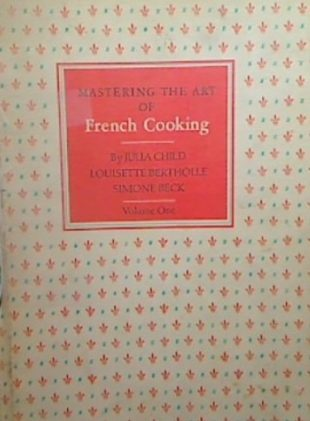 Mastering the Art of French Cooking by Julia Child