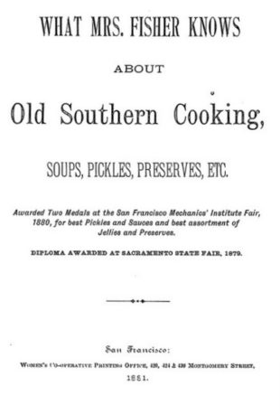 What Mrs Fisher Knows About Old Southern Cooking by Abby Fisher