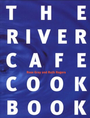 The River Café Cook Book by Rose Gray and Ruth Rogers